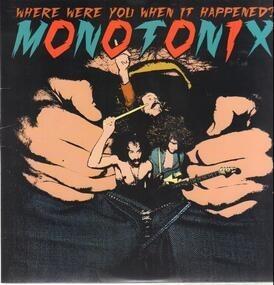 Monotonix - Where Were You When It Happened?