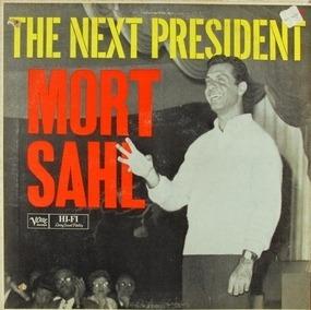 Mort Sahl - The Next President