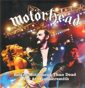 Motörhead - Better Motörhead Than Dead-Live at Hammersmith