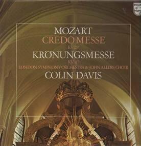 Wolfgang Amadeus Mozart - Credo-Messe, Krönungsmesse,, LSO, John Alldis Choir, Colin Davis