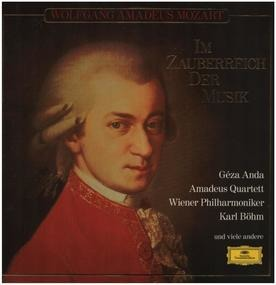 Wolfgang Amadeus Mozart - Im Zauberreich der Musik,, Geza Anda, Amadeus Quartett, Wiener Philh, Böhm...