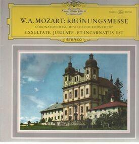 Wolfgang Amadeus Mozart - Krönungsmesse / Exultate, Jubilate, Et Incarnatus Est,, I. Markevitch / F. Fricsay