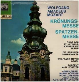 Wolfgang Amadeus Mozart - Krönungsmesse, Spatzenmesse,, Berliner Symph., Chor der St. Hedwigs-Kathedrale Berlin, Karl Forster
