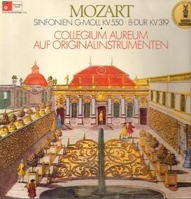 Wolfgang Amadeus Mozart - Sinfonien G-Moll KV550, B-dur KV319,, Collegium Aureum auf Originalinstrumenten