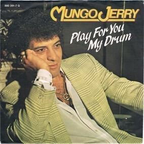 Mungo Jerry - Play For You My Drum