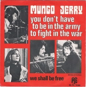 Mungo Jerry - You Don't Have To Be In The Army To Fight In The War
