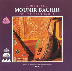 Munir Bashir - « Recital » - Solo De Luth-Oud