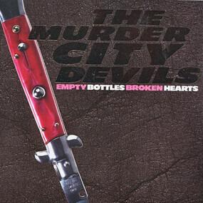 Murder City Devils - Empty Bottles, Broken Hearts
