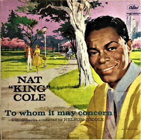 Nat King Cole - To Whom It May Concern
