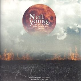 Neil Young - Cow Palace 1986 Volume Two