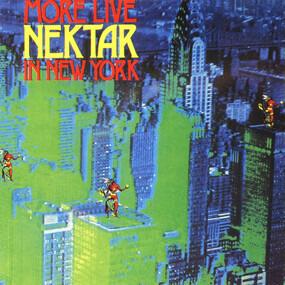 Nektar - More Live Nektar in New York