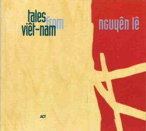 Nguyen Le - Tales from Viêt-Nam