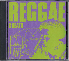 Pablo Moses - Reggae Greats