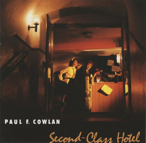 Paul F. Cowlan - Second-Class Hotel