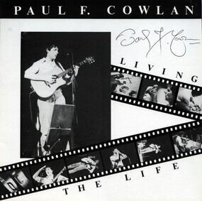 Paul F. Cowlan - Living The Life