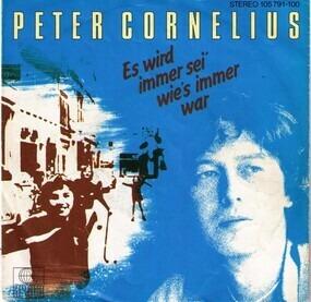 Peter Cornelius - Es Wird Immer Sei' Wie's Immer War