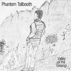 Phantom Tollbooth - Valley Of The Gwangi