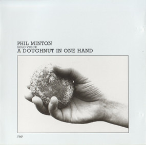 Phil Minton - A Doughnut in One Hand