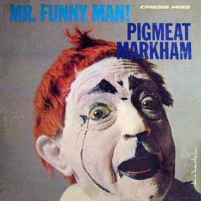 Pigmeat Markham - Mr. Funny Man