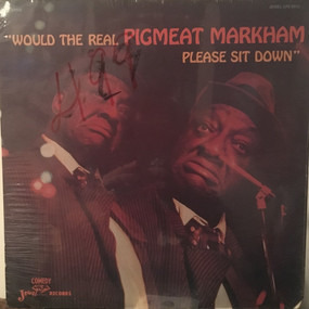 Pigmeat Markham - Would the Real Pigmeat Markham Please Sit Down