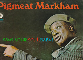 Pigmeat Markham - Save Your Soul, Baby!