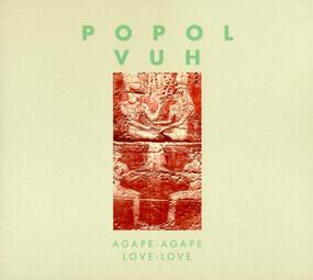 Popol Vuh - Agape-Agape / Love-Love