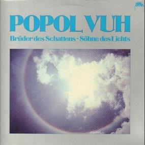 Popol Vuh - Brüder Des Schattens - Söhne Des Lichts