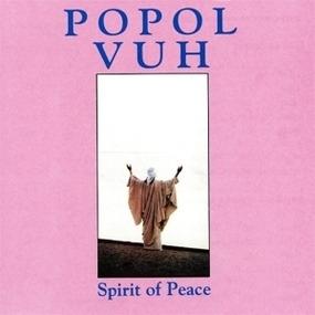 Popol Vuh - Spirit of Peace