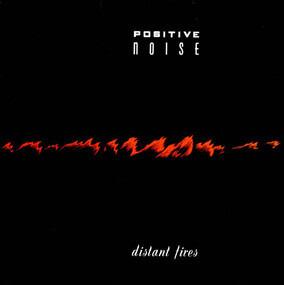 Positive Noise - Distant Fires