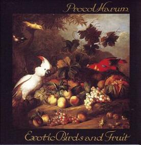 Procol Harum - Exotic Birds and Fruit