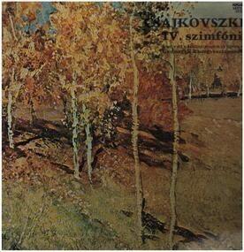 Pyotr Ilyich Tchaikovsky - IV. (F-moll) Szimfónia Op. 36