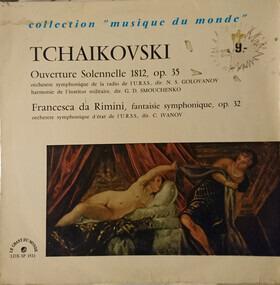 Pyotr Ilyich Tchaikovsky - Ouverture Solennelle 1812, Op. 35 / Fantaisie Symphonique, Op. 32