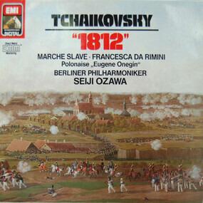 "Pyotr Ilyich Tchaikovsky - ""1812"" / Marche Slave / Francesca Da Rimini a.o."