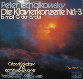 Pyotr Ilyich Tchaikovsky - Die Klavierkonzerte Nr.1-3 (B-moll - G-dur - Es-dur)