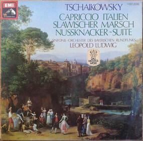 Pyotr Ilyich Tchaikovsky - Nussknacker Suite / Capriccio Italien / Slawischer Marsch
