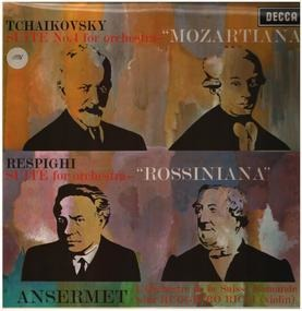 "Pyotr Ilyich Tchaikovsky - Suite No.4 For Orchestra - ""Mozartiana"" / Suite For Orchestra - ""Rossiniana"""