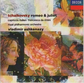 Pyotr Ilyich Tchaikovsky - Fantasy Overture 'Romeo & Juliet' / Capriccio Italien, Op. 45 / Francesca Da Rimini, Op. 32 / Elegi