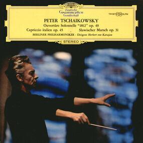 Pyotr Ilyich Tchaikovsky - Ouvertüre Solenelle '1812' Op. 49 / Capriccio Italien Op. 45 / Slawischer Marsch Op. 31