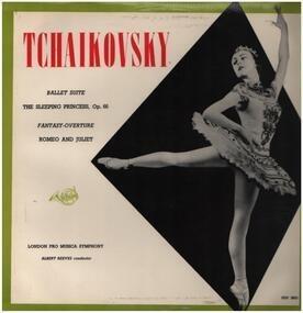 Pyotr Ilyich Tchaikovsky - Ballet Suite, The Sleeping Princess, Op. 66 / Fantasy-Overture, Romeo And Juliet