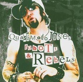 Quasimodo Jones - Robots & Rebels