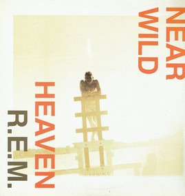 R.E.M. - Near Wild Heaven