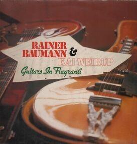 Rainer Baumann - Guitars In Flagranti