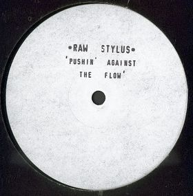 Raw Stylus - Pushin' Against The Flow'