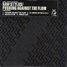 Raw Stylus - Pushing Against The Flow (Album Sampler)