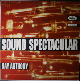 Ray Anthony - Sound Spectacular