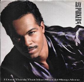 Ray Parker, Jr. - I Don't Think A Man Should Sleep Alone