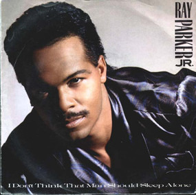 Ray Parker, Jr. - I Don't Think That Man Should Sleep Alone