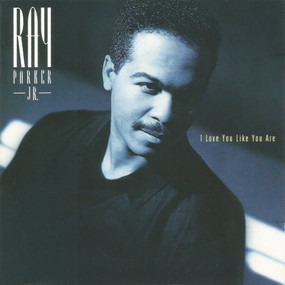 Ray Parker, Jr. - I Love You Like You Are