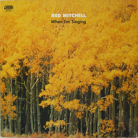 Red Mitchell - When I'm Singing