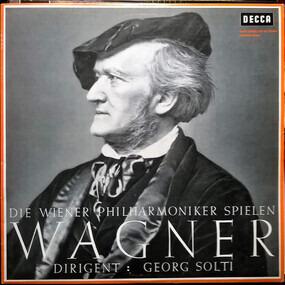Richard Wagner - Die Wiener Philharmoniker Spielen Wagner
